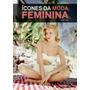 Livro Ícones Da Moda Feminina