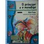 Livro o Príncipe E O Mendigo:mark Twain: Reencontro Infantil