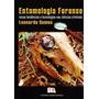 Entomologia Forense. Novas Tendências E Tecnologias Nas Ci