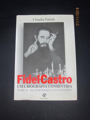 Livro Fidel Castro Uma Biografia Consentida Tomo Ii Original
