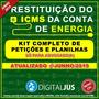 Kit Petições Restituição Icms Energia Elétrica Conta De Luz