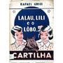 Cartilha Lalau Lili E O Lôbo Mau.