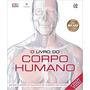 O Livro Do Corpo Humano Com Cd rom 1 Expl