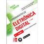 Fundamentos Da Eletrônica Digital Vol 1 Série Tekne