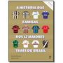 Historia Das Camisas Dos 12 Times Do Brasil Vol.