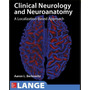 Lange Clinical Neurology And Neuroanatomy: