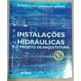 Livro Instalações Hidráulicas E O Projeto De Arquitetura