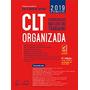 Clt Organizada Consolidação Das Leis Do Trabalho 4ed 2019