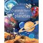 Livros Infantis O Grande Livro Dos Planetas Editora Usbo