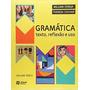 Gramática Texto, Reflexão E Uso