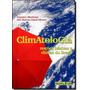 Climatologia: Noções Básicas E Climas Do Brasil Semi novo