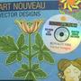 Art Nouveau Vector Designs Cd rom/book Image Archive
