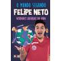 Mundo Segundo Felipe Neto, O