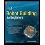 Livro Robot Building For Beginners David Cook