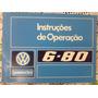 Manual Do Proprietário caminhão Vw 1982 6 80 Em Branco raro