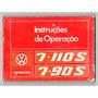 Manual Do Proprietario Caminhao Vw 7 110 S / 7 90 S 1989