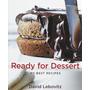 Ready For Dessert My Best Recipes (em Inglês)