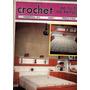 Revista Crochet De Todos Os Tempos Lote Com 5 (a5183)