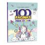 Livro 100 Paginas Para Colorir Unicornios E Amigos