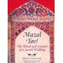 Mazal Tov! The Rituals And Customs Of A Jewish Wedding