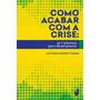 Como Acabar Com A Crise: As 7 Reformas Que O Brasil Precisa