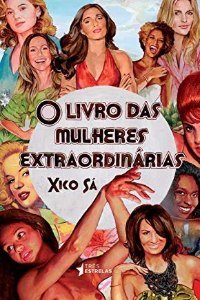 O Livro Das Mulheres Extraordinárias / C Xico Sá Original