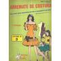 Arremate De Costura Tudo Sobre Corte, Montagem Livro Nº 3