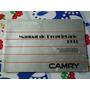 Toyota Camry 1993 Manual Do Proprietario Rarissimo Fg!!!