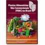 Plantas Alimentícias Não Convencionais Panc No Brasil 2014