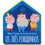 Livro Os Três Porquinhos : Minha Casinha De Conto De Fadas