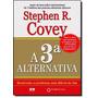 A 3ª Alternativa O Poder Da Ação (novo) = 2 Livros §