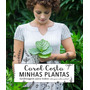 Minhas Plantas Carol Costa