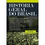 História Geral Do Brasil 10ª Ed. 2016