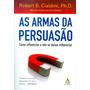 Livro Robert B.cialdini As Armas Da Persuasão