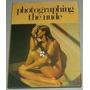 Fotografia Livro Photographing The Nude ( Inglês )