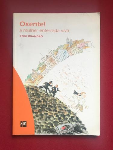 Livro - Oxente! - A Mulher Enterrada Viva - Toni Brandão Original