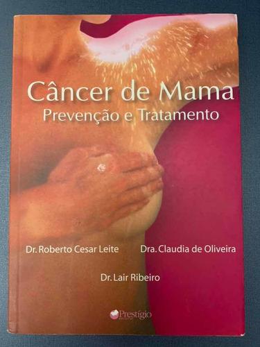 Livro Câncer De Mama Prevenção E Tratamento Original