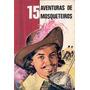 Livro 15 Aventuras De Mosquiteiros Gautier Languereau