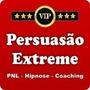 Curso Persuasão Extreme Coach, Pnl E Liderança