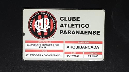 Ingresso Futebol Final Brasileiro 2001 Atlético Pr Campeão 1 Original
