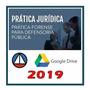 Prática Para Defensoria Pública 2019 E 18.