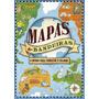 Mapas &bandeiras Um Mundo Para Conhecer E Colorir