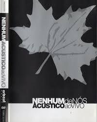 Dvd - Nenhum De Nós Acústico Ao Vivo Original