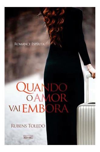 Livro - Quando O Amor Vai Embora - Rubens Toledo Original