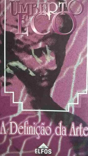 Livro A Definição Da Arte Umberto Eco - 1 Edição Original