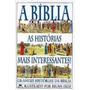 A Bíblia: As Histórias Maravilhosas Brinde Frete Grátis!