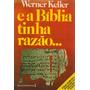 Livro E A Bíblia Tinha Razão... Werner Keller 381 Pagina