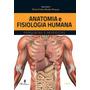 Anatomia E Fisiologia Humana 3ª Edição Brinde