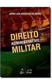 Livro Direito Administrativo Militar Jorge Luiz Nogueir Original