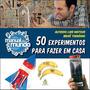 Manual Do Mundo 50 Experimentos Para Fazer Em Casa